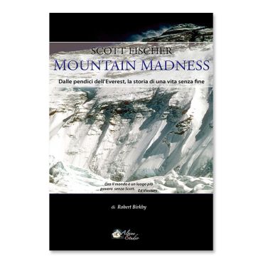Mountain Madness - Dalle Pendici dell'Everest, la storia di una vita senza fine